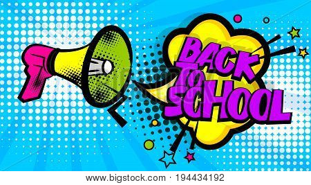 Advertising back school message megaphone, bullhorn. Comics book text balloon. Bubble speech phrase. Cartoon font label tag expression. Sounds vector halftone illustration background.