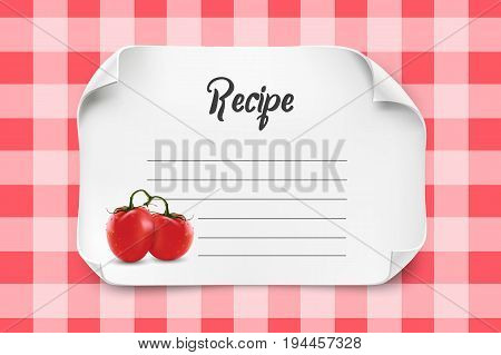 White vector paper sheet with curved corners for Recipe Template. Paper note recipe with fresh tomatoes