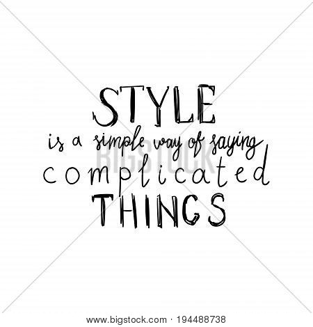 Fashion vector lettering calligraphy with words style is a simple way of saying complicated things. Hand writing font.