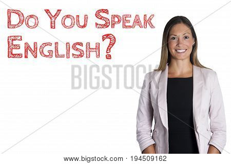 Do you speak English? sentence words language school. Woman on white background. English language school. An attractive and smiling young woman. Question phrase do you speak English?
