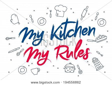 The inscription My kitchen - my rules. Fashionable modern vector font on white background. Lettering typography calligraphy. English alphabet. Elements for design.