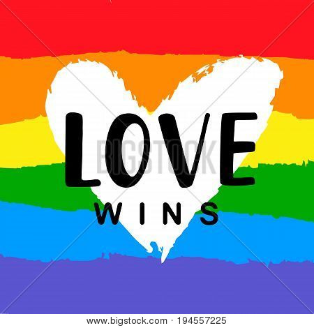 Love wins Inspirational Gay Pride poster with rainbow spectrum flag, heart shape, brush lettering. Modern calligraphy. Homosexuality emblem, sticker, logo, banner. LGBT rights concept.