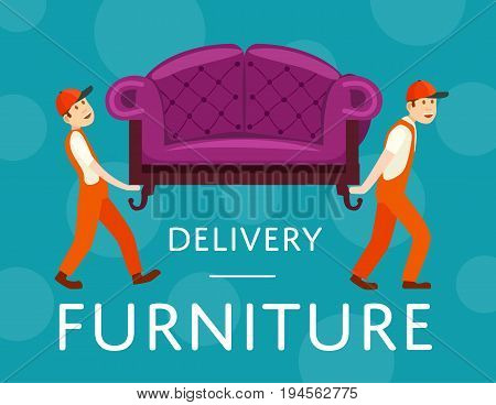Furniture delivery service poster with workers carry sofa. Online shopping reservation purchase and home delivery shipping service, furniture transportation company, moving service vector illustration