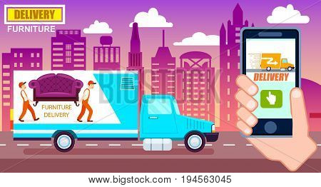 Furniture delivery poster with freight truck. Commercial shipping advertising, transportation company, online ordering vector illustration. Express delivery service banner with phone in human hand.