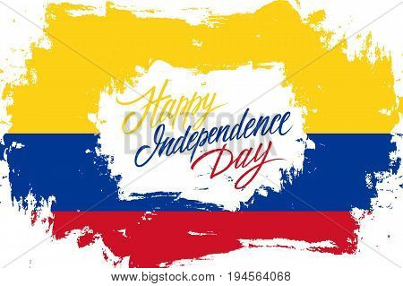 Colombia Happy Independence Day greeting card with colombian flag brush stroke background and hand lettering text design. Vector illustration.