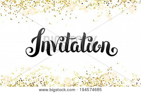 Lettering Invitation. Hand drawing. You are invited. gold glitter invitation. Gold sparkles Print inscription, script type, birthday party, congratulation, greeting card, Wedding decorations