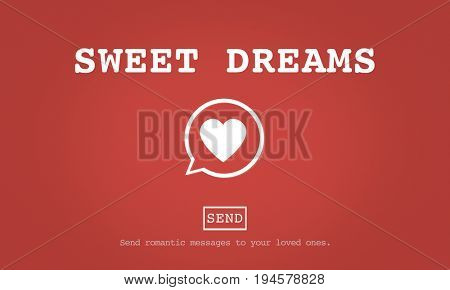 Sweet Dreams Valentine Romance Heart Love Passion Concept