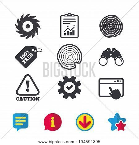 Wood and saw circular wheel icons. Attention caution symbol. Sawmill or woodworking factory signs. Browser window, Report and Service signs. Binoculars, Information and Download icons. Stars and Chat