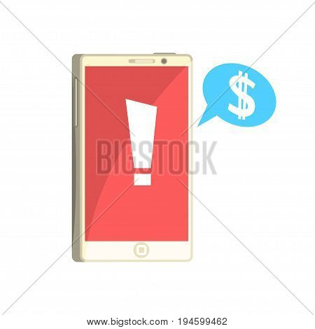 Phone with exclamation sign on red screen and speech bubble with dollar sign cartoon vector Illustration isolated on a white background