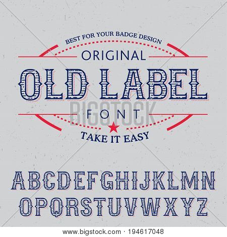 Original Old Label Font Poster with phrase take it easy and alphabet vector illustration