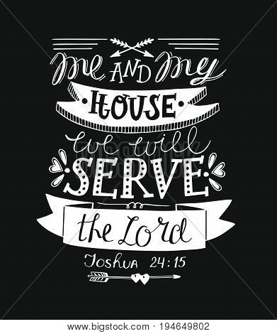 Hand lettering me and my house we will serve the Lord. Biblical background. Christian poster. Scripture. Vintage. poster