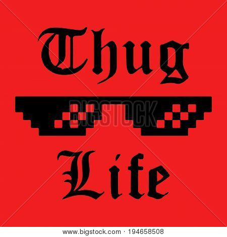 Thug Life glasses sticker. Applique, apparel, label for t-shirts, jeans, casual wear. Vector illustration