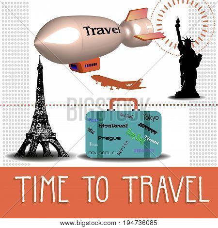 Colorful illustration with zeppelin, suitcase and the text time to travel written bellow with capital letters
