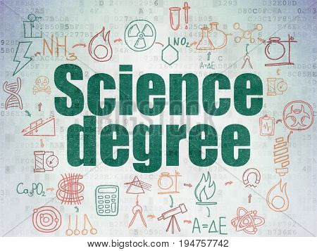 Science concept: Painted green text Science Degree on Digital Data Paper background with  Scheme Of Hand Drawn Science Icons