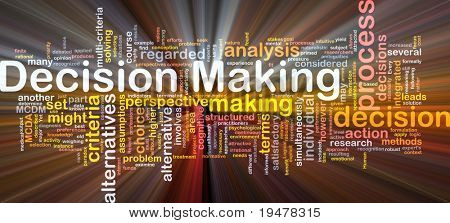 Background concept wordcloud illustration of decision making glowing light
