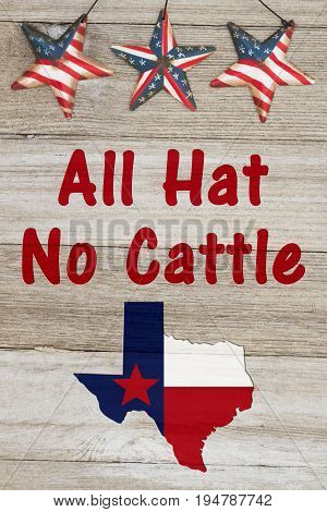A rustic old Texan saying USA stars hanging on weathered wood background with text All Hat No Cattle