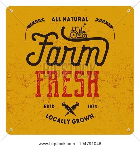 Farm fresh, eco food poster. All natural, locally grown. Local product logo designs Typographic insignia in retro style and symbols - tractor, carrot. patch.
