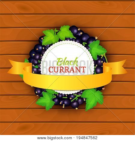 Boards wood background, border with round colored frame composed of black currant and gold ribbon. Vector card illustration. Fruit label. Circle currant berries label fruit and leaves for packaging design.