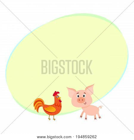 Poster, label, banner template with farm baby pig and red rooster, cartoon vector illustration. Cute and funny farm pig and rooster with friendly faces and big eyes with space for text.