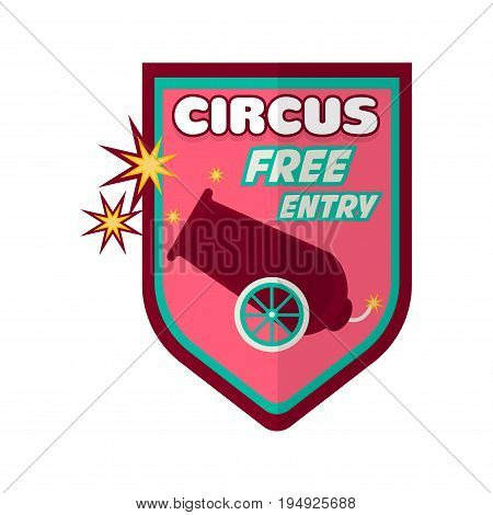 Circus performance with free entry promotional logotype. Cannon with lit wick and bright sparkles around isolated vector illustration on white background. Show with dangerous tricks advertisement.