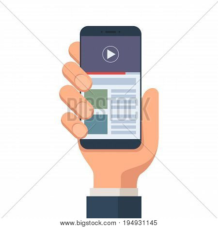 Human hand holding smartphone with online video hosting on the screen.  Mobile video streaming technologies. Vector illustration in flat style isolated on white background