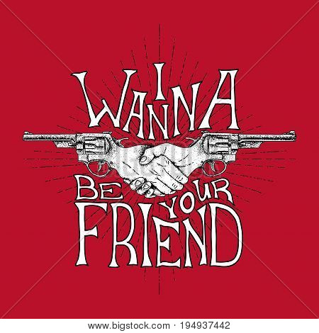 Creative Effective Poster with two revolvers and slogan I wanna be your friend vector illustration