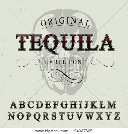 Original Tequila Label Font Poster with alphabet and image of skull vector illustration