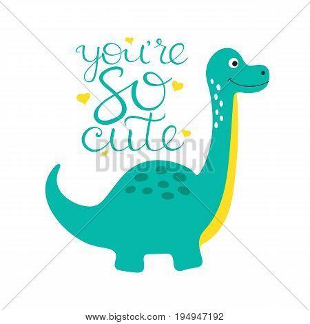 Cute dino illustration. You are so cute