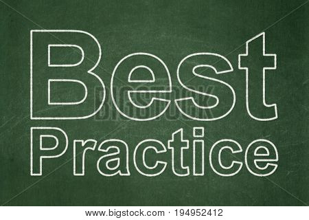 Learning concept: text Best Practice on Green chalkboard background