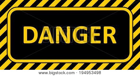 Warning Sign banner danger, with a striped frame, vector horizontal badge text danger yellow and black color