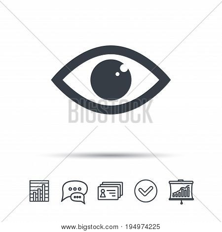 Eye icon. Eyeball vision symbol. Chat speech bubble, chart and presentation signs. Contacts and tick web icons. Vector