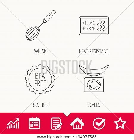 Kitchen scales, whisk and heat-resistant icons. BPA free linear sign. Edit document, Calendar and Graph chart signs. Star, Check and House web icons. Vector