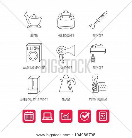 Washing machine, teapot and blender icons. Refrigerator fridge, juicer and steam ironing linear signs. Hair dryer, juicer icons. Report document, Graph chart and Calendar signs. Vector