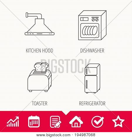 Dishwasher, refrigerator fridge and toaster icons. Kitchen hood linear sign. Edit document, Calendar and Graph chart signs. Star, Check and House web icons. Vector