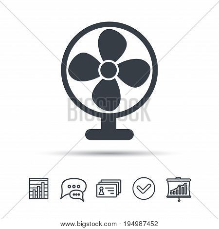 Ventilator icon. Air ventilation or fan symbol. Chat speech bubble, chart and presentation signs. Contacts and tick web icons. Vector
