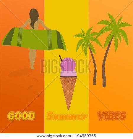 Summertime. Good vibes with cocktail, girl holding a towel and ice cream in trendy colors.