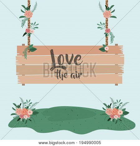 blue background colorful scene with wooden hanging poster with text with love is in the air and grass with floral ornaments vector illustration