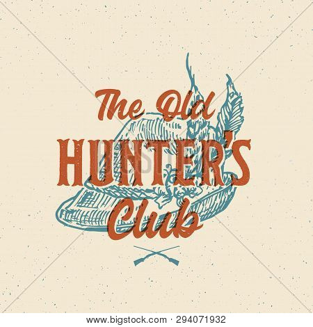 Old Hunters Club Abstract Vector Sign, Symbol Or Logo Template. Tyrolean Hunter Hat With Feathers Sk