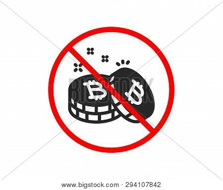 No Or Stop. Bitcoin Icon. Cryptocurrency Coin Sign. Crypto Money Symbol. Prohibited Ban Stop Symbol.