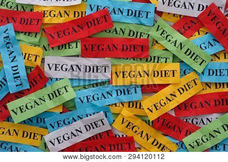 Vegan Diet Concept. Colorful Pieces Of Paper With Words Vegan Diet.
