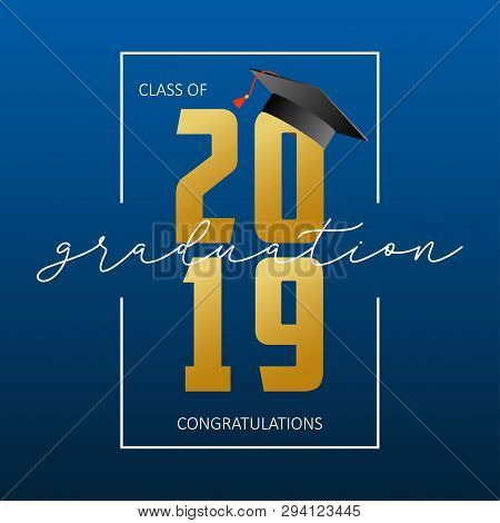 Graduation Greeting Card. Class Of 2019 - Banner With Gold Numbers, Frame And Mortarboard. Congratul