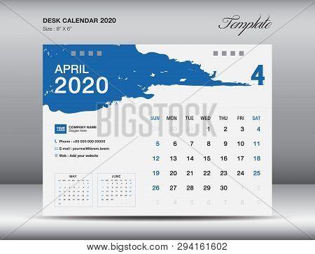 Desk Calendar 2020 Template Vector, April 2020 Month, Business Layout, 8x6 Inch, Week Starts Sunday,