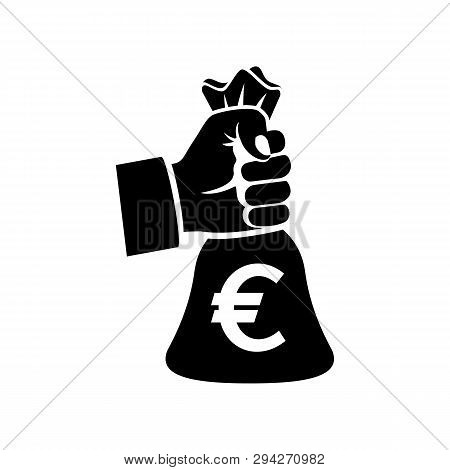 Black Silhouette Hand Holding Money Bag With Euro. Bag With Money. Big Earnings. Earning Money Conce