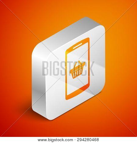 Isometric Shopping Basket On Screen Smartphone Icon Isolated On Orange Background. Concept E-commerc