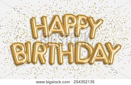 Happy Birthday Made Of Balloon Letters On White Background. Gold Balloons & Confetti For Greeting Ca
