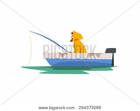 Fisherman Fishing With Rod In Motor Boat, Fishman Character In Raincoat And Rubber Boots Vector Illu
