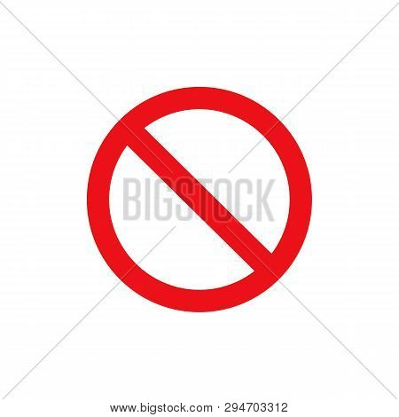 Stop Sign Vector Red Icon. Vector Warning Or No Entry Forbidden Circle And Line Symbol Isolated On T