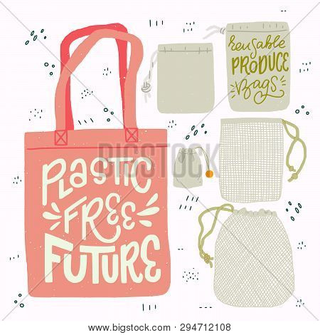 Tote Bag With Hand Drawn Lettering Plastic Free Future And Set Of Produce Bags For Shopping And Stor