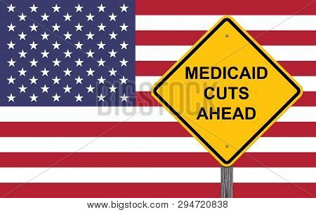 Medicaid Cuts Ahead Caution Sign Flag Background