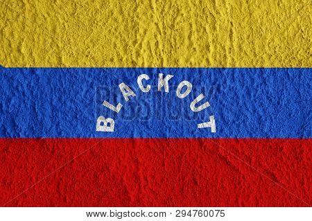 Venezuela Flag With The Inscription Blackout On The Concrete Surface. Conceptual Grunge Wallpaper Fo